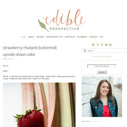 strawberry rhubarb buttermilk upside-down cake — Edible Perspective