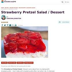 Strawberry Pretzel Salad / Dessert