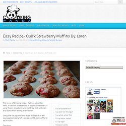 Easy Recipe- Quick Strawberry Muffins By: Loren