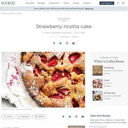 Strawberry ricotta cake Recipe on Food52