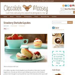 Strawberry Shortcake Cupcakes | Chocolate Moosey