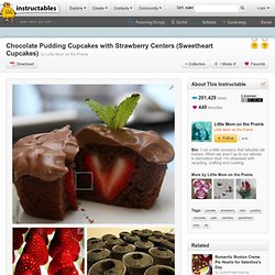 Chocolate Pudding Cupcakes with Strawberry Centers (Sweetheart Cupcakes)