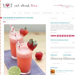 Strawberry Watermelon Coolers - Eat. Drink. Love.