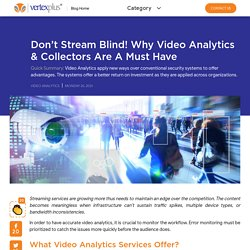 Don't Stream Blind! Why Video Analytics & Collectors are a Must Have