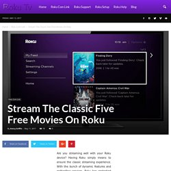 Stream The Classic Five Free Movies On Roku