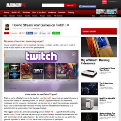How to Stream Your Games on Twitch TV