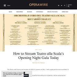 How to Stream Teatro alla Scala's Opening Night Gala Today - Opera Wire