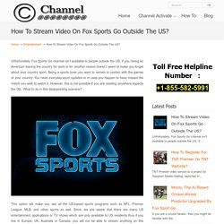How To Stream Video On Fox Sports Go Outside The US?