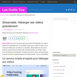 Streamable. Héberger ses vidéos gratuitement - Les Outils Tice