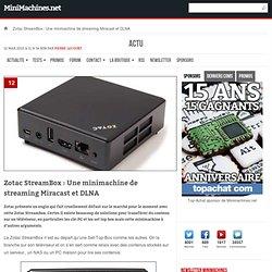 Zotac StreamBox : Une minimachine de streaming Miracast et DLNA