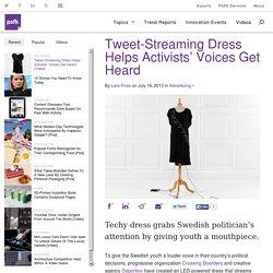Tweet-Streaming Dress Helps Activists' Voices Get Heard