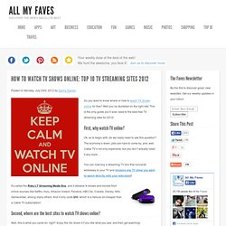 How To Watch TV Shows Online: Top 10 TV Streaming Sites 2012