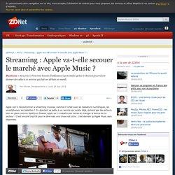 Streaming : Apple va-t-elle secouer le marché avec Apple Music ?