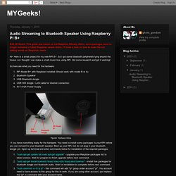 MYGeeks!: Audio Streaming to Bluetooth Speaker Using Raspberry Pi B+