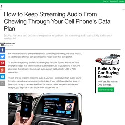 Keep Streaming Audio From Chewing Through Data Plan