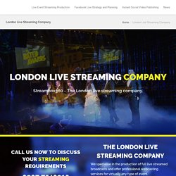 London Live Streaming Company - Webcasting Experts