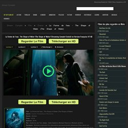 La Forme de l'eau - The Shape of Water (The Shape of Water) Streaming Complet HD VF Gratuit Film en Français.
