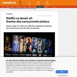 Streaming: Netflix va devoir affronter des concurrents sérieux - Le Matin