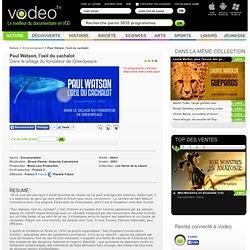 Paul Watson, l'oeil du cachalot à voir en streaming, film de Bruno Vienne diffusé sur France 3