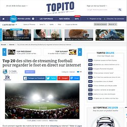 Top 10 sites de streaming football foot live pour regarder du foot en direct et gratuit sans tv