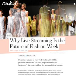 Why Live Streaming Is the Future of Fashion Week