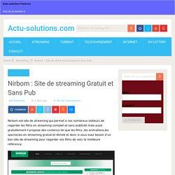 Nirbom : Site de streaming Gratuit et Sans Pub - Actu-solutions.com