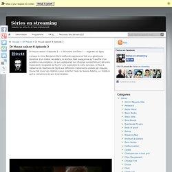 Dr House saison 8 épisode 3 regarder en streaming gratuitement en ligne