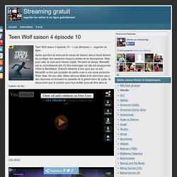 Teen Wolf saison 4 épisode 10 regarder en streaming gratuitement en ligne