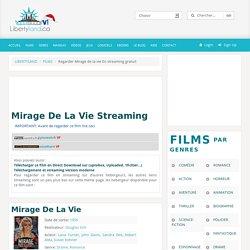 Mirage de la vie streaming illimité complet gratuit