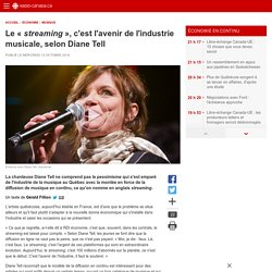 Le «  streaming  », c'est l'avenir de l'industrie musicale, selon Diane Tell