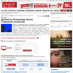 Quand le streaming sauve l'industrie musicale - Le Journal des Arts - n° 476 - 31 mars 2017