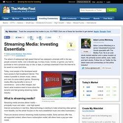 Streaming Media: Investing Essentials