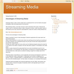 Streaming Media: Advantages of Streaming Media