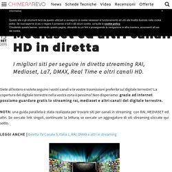 Streaming RAI, Mediaset ed altri canali HD in diretta