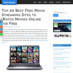 Top 20 Best Free Movie Streaming Sites to Watch Movies Online for Free - Tricks Forums