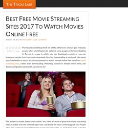 Best Free Movie Streaming Sites 2017 To Watch Movies Online Free - The Tricks Labs