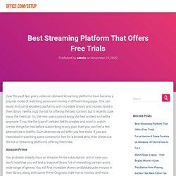 Best Streaming Platform That Offers Free Trials - www.office.com/setup