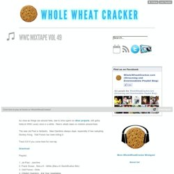 Whole Wheat Cracker Streaming Playlist Mixtapes and MP3s. An Every Genre Music Blog.