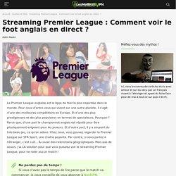 Streaming Premier League: Comment voir le foot anglais en direct?