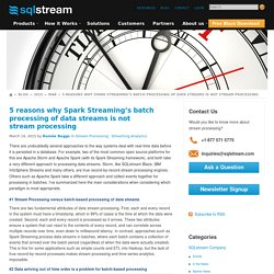 5 reasons why Spark Streaming's batch processing of data streams is not stream processing
