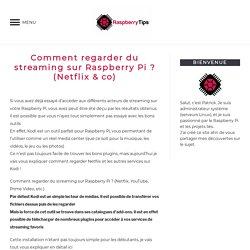 Comment regarder du streaming sur Raspberry Pi ? (Netflix & co) – RaspberryTips