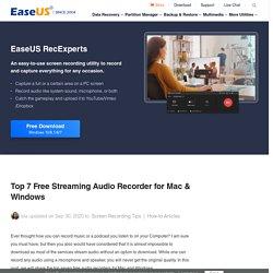 Top 7 Free Streaming Audio Recorder for Mac & Windows – EaseUS