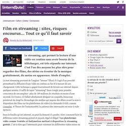 Film en streaming : sites, risques encourus... Toutcequ'ilfautsavoir - Linternaute