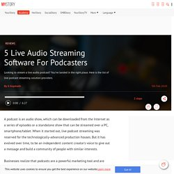 5 Live Audio Streaming Software For Podcasters