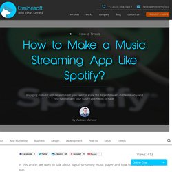 How to Make a Music Streaming App Like Spotify? - Erminesoft