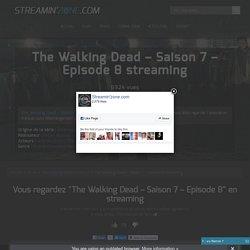 The Walking Dead - Saison 7 - Episode 8 Streaming en français - Streaminzone.com