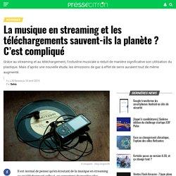 La musique en streaming et les téléchargements sauvent-ils la planète ? C'est compliqué