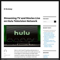 Streaming TV and Movies Live on Hulu Television Network
