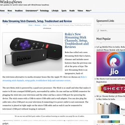 Roku Streaming Stick Channels, Setup, Troubleshoot and Review