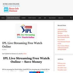 IPL Live Streaming Free Watch Online - Save Money